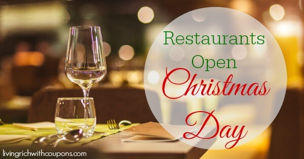 Restaurants Open On Christmas Eve.Restaurants Open Christmas Day 2016living Rich With Coupons