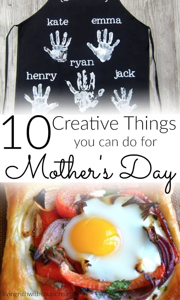 10 creative things you can do for mother's day