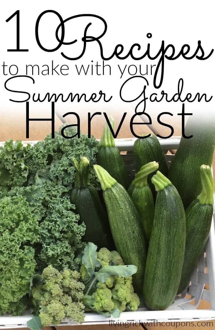 10 Easy Recipes to Mke with your Summer Garden Harvest