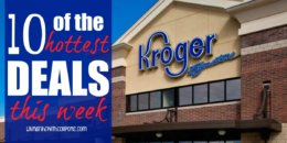 10 of the Most Popular Deals at Kroger - Ending 5/22