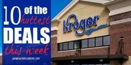 10 of the Most Popular Deals at Kroger - Ending 5/21