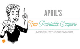 New Printable Coupons for April - Huge List of Over $105 in Savings