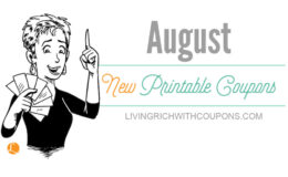New Printable Coupons for August - Huge List of Over $150 in Savings