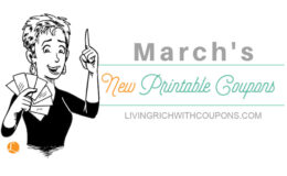 New Printable Coupons for March - Huge List of Over $165 in Savings