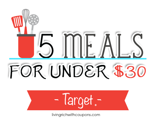 5 meals for under $30 at target deals -living rich with coupons®