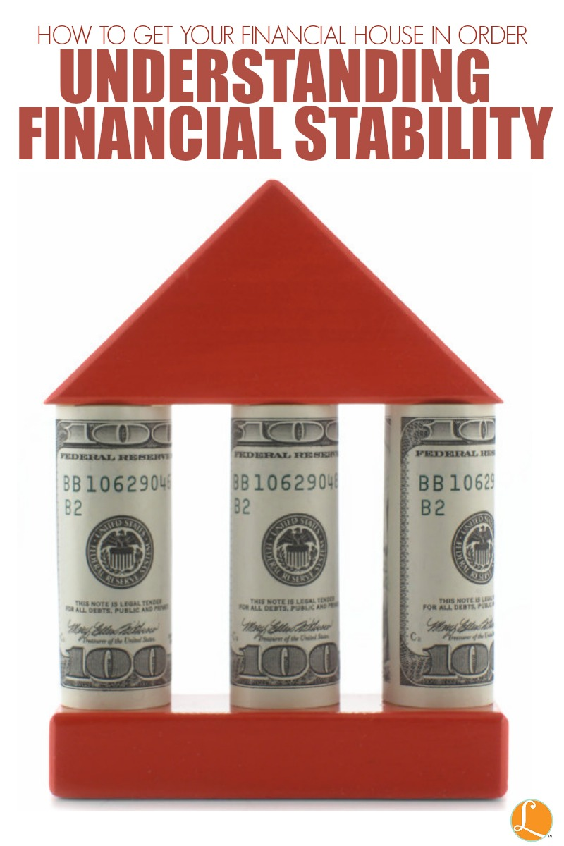 How to get your financial house in order.  Understanding Financial Stability